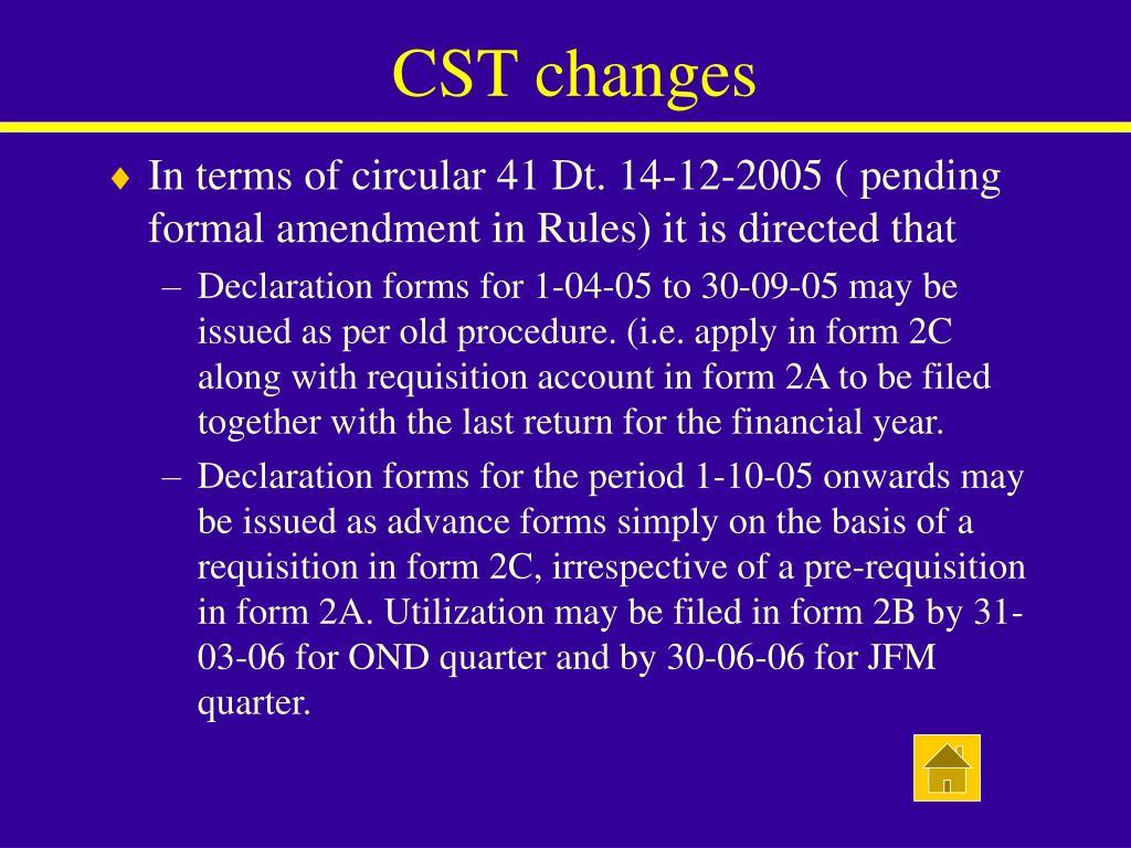 CST changes