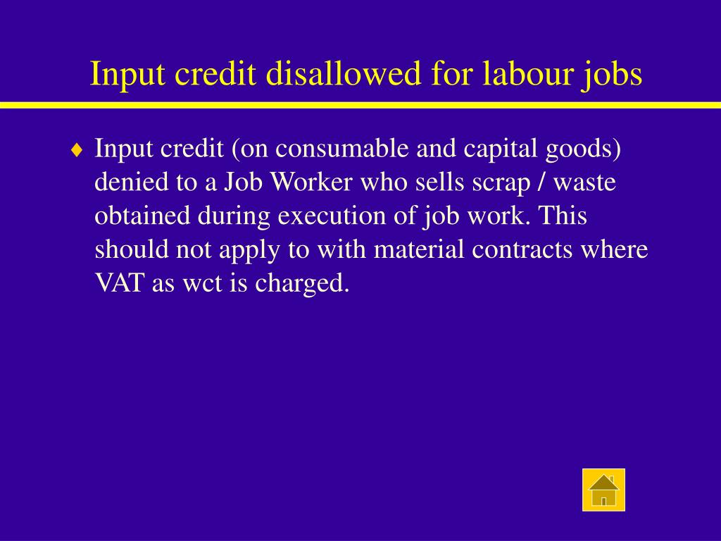 Input credit disallowed for labour jobs