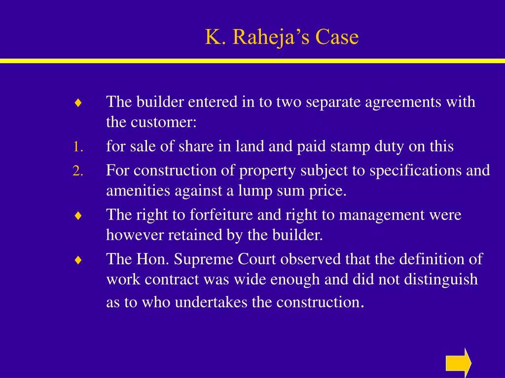 K. Raheja's Case
