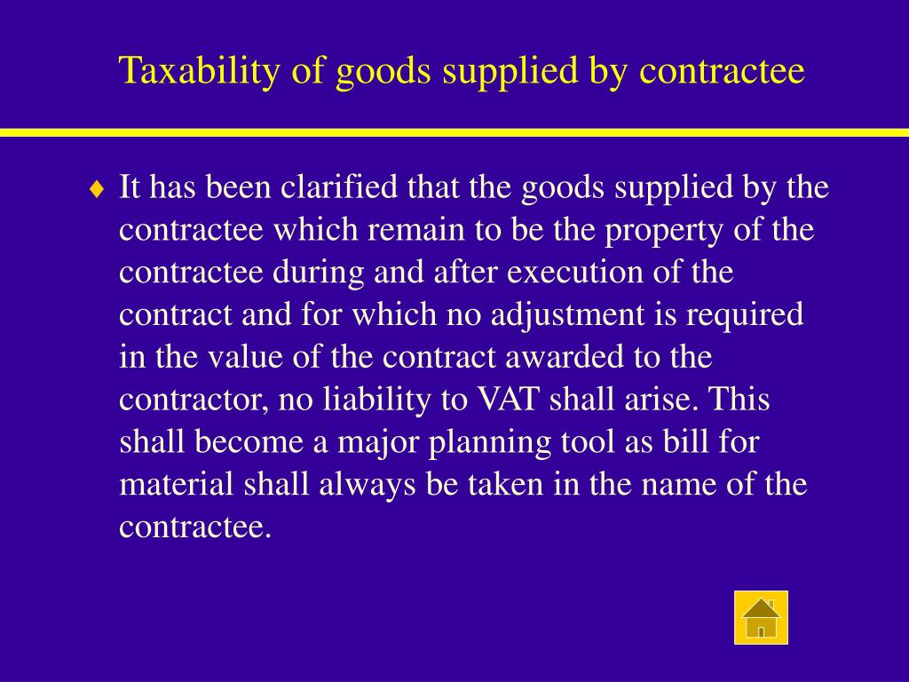 Taxability of goods supplied by contractee