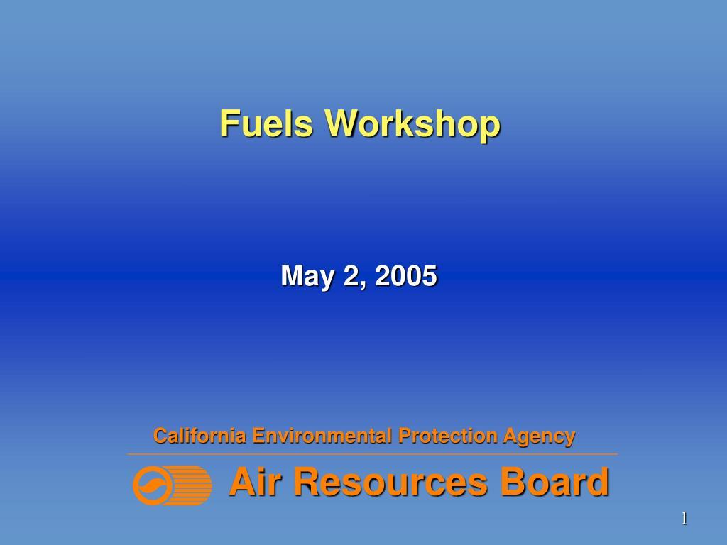 Fuels Workshop