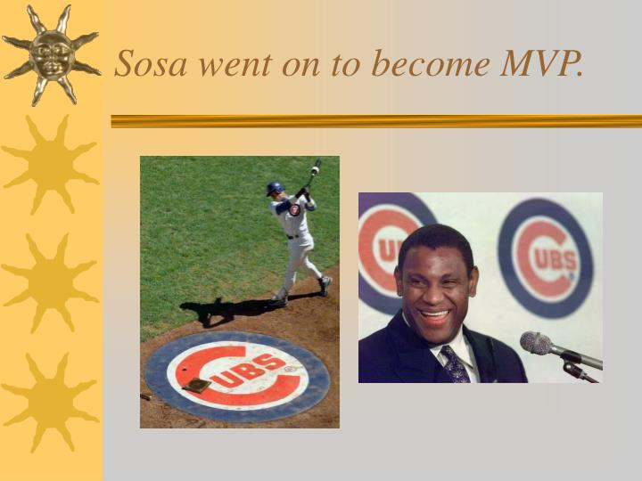 Sosa went on to become MVP.