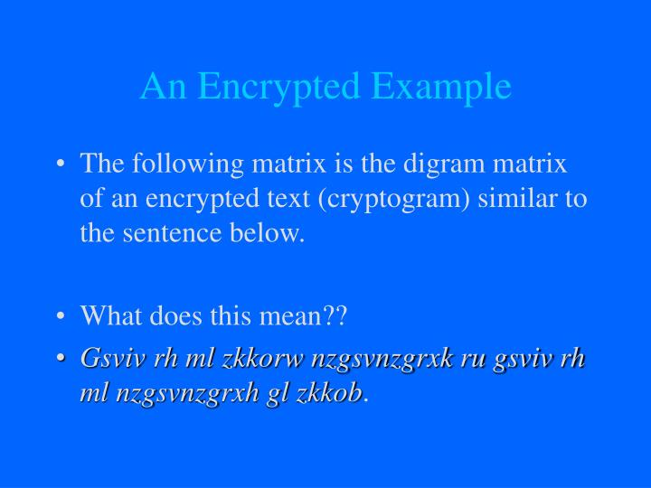 An Encrypted Example