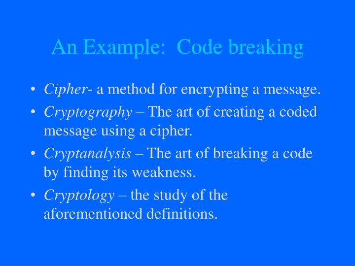 An Example:  Code breaking