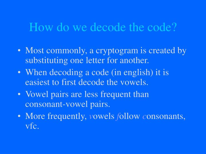 How do we decode the code?