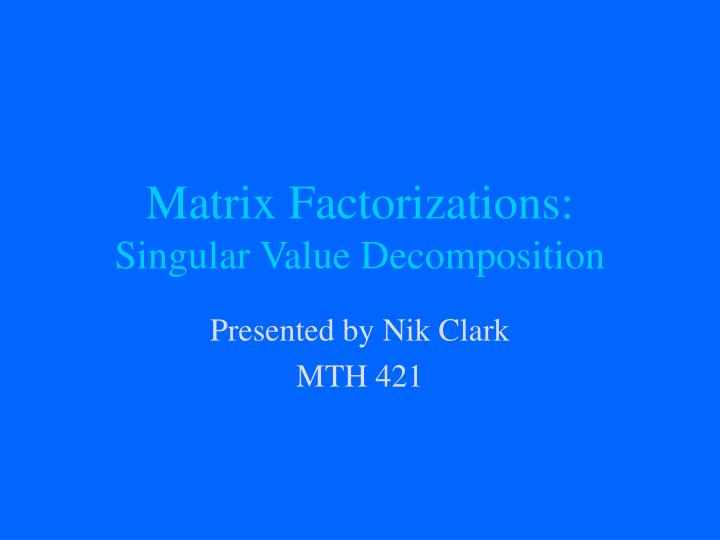 Matrix factorizations singular value decomposition