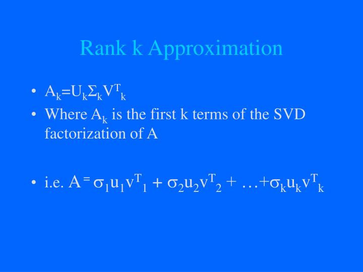 Rank k Approximation