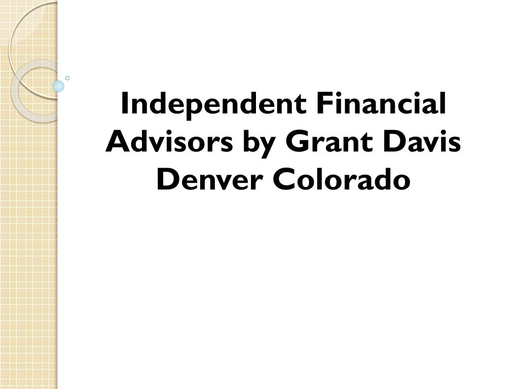Independent Financial Advisors by Grant Davis Denver Colorado