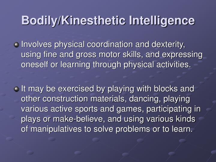 Bodily/Kinesthetic Intelligence
