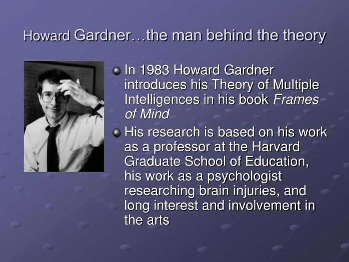 Howard gardner the man behind the theory