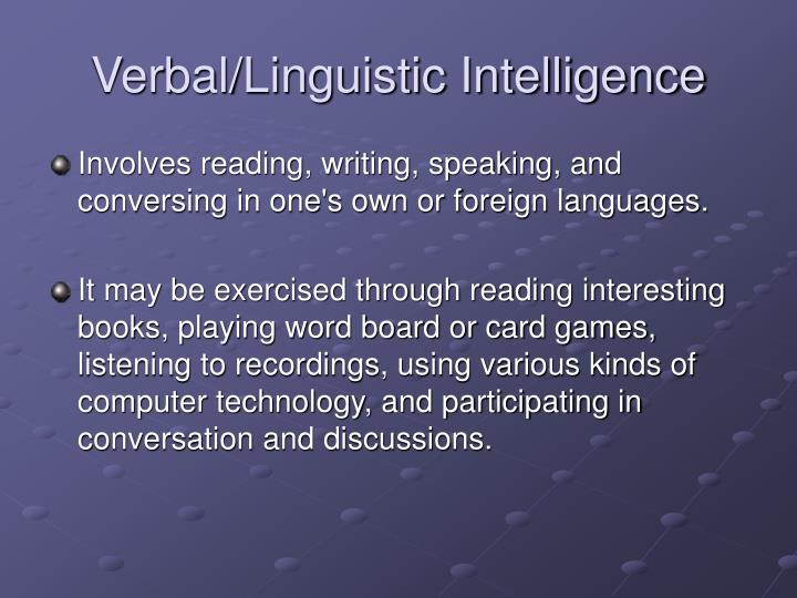 Verbal/Linguistic Intelligence