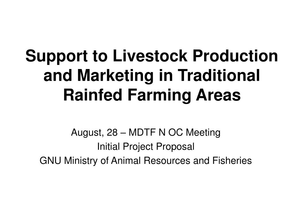 Support to Livestock Production and Marketing in Traditional Rainfed Farming Areas