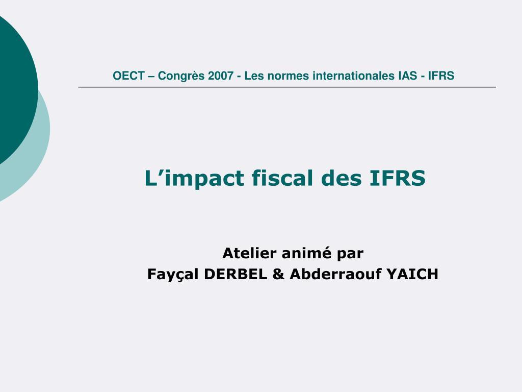 OECT – Congrès 2007 - Les normes internationales IAS - IFRS