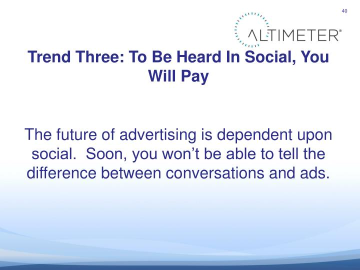 Trend Three: To Be Heard In Social, You Will Pay