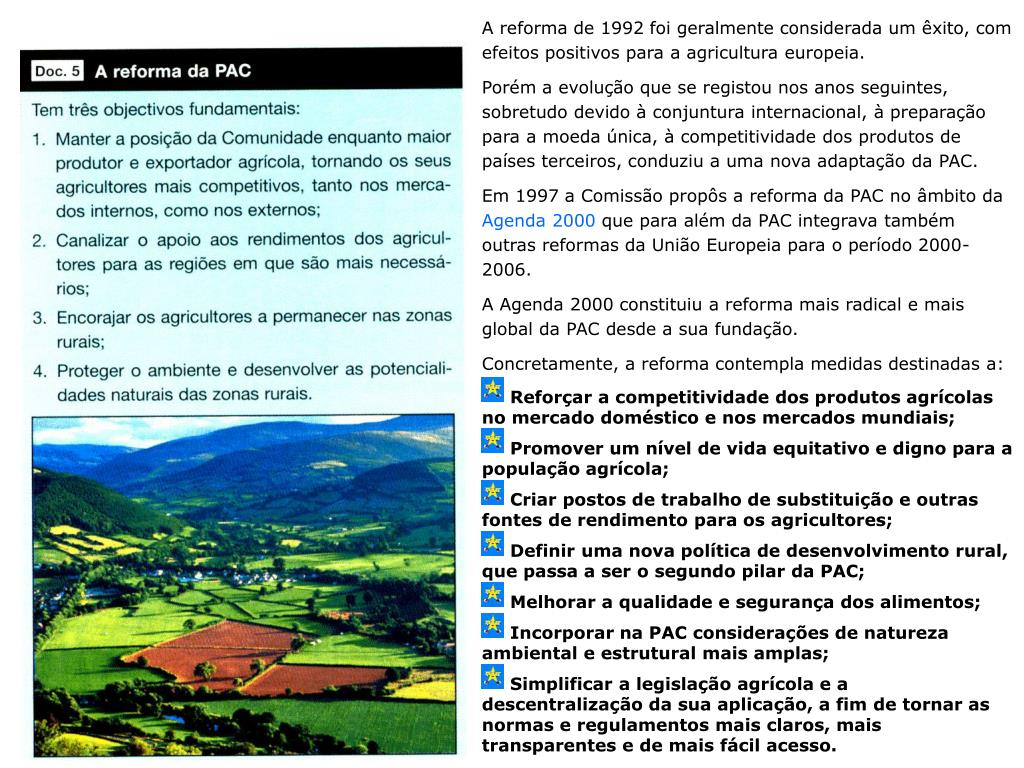 A reforma de 1992 foi geralmente considerada um êxito, com efeitos positivos para a agricultura europeia.