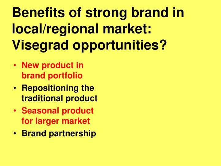 Benefits of strong brand in local/regional market: Visegrad opportunities?
