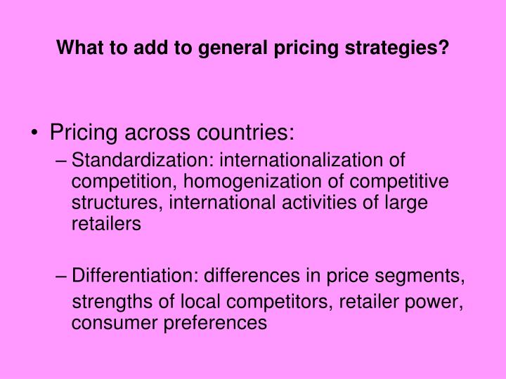 What to add to general pricing strategies?