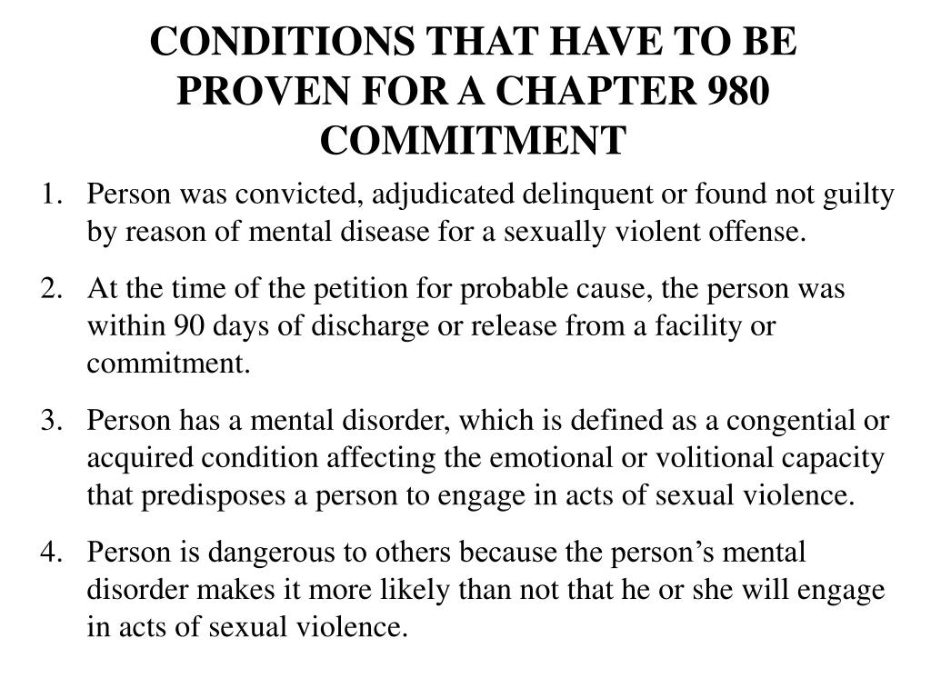 CONDITIONS THAT HAVE TO BE PROVEN FOR A CHAPTER 980 COMMITMENT