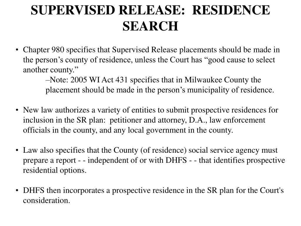 SUPERVISED RELEASE:  RESIDENCE SEARCH