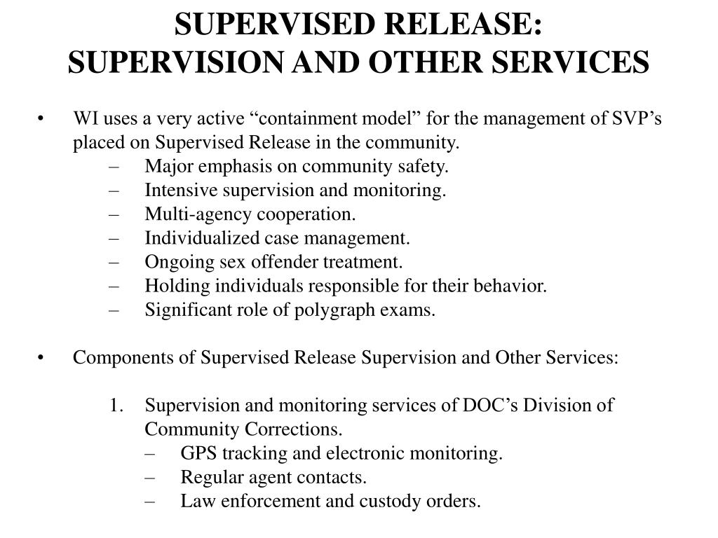 SUPERVISED RELEASE:  SUPERVISION AND OTHER SERVICES
