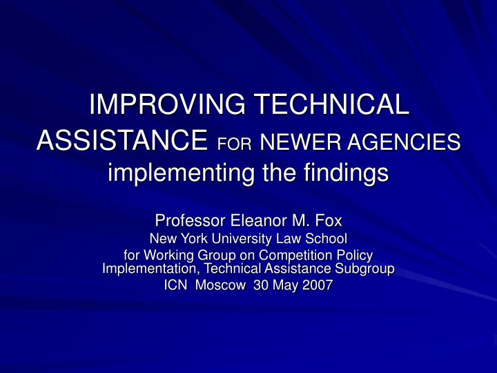 Improving technical assistance for newer agencies implementing the findings