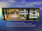 search for summer programs at www enrichmentalley com