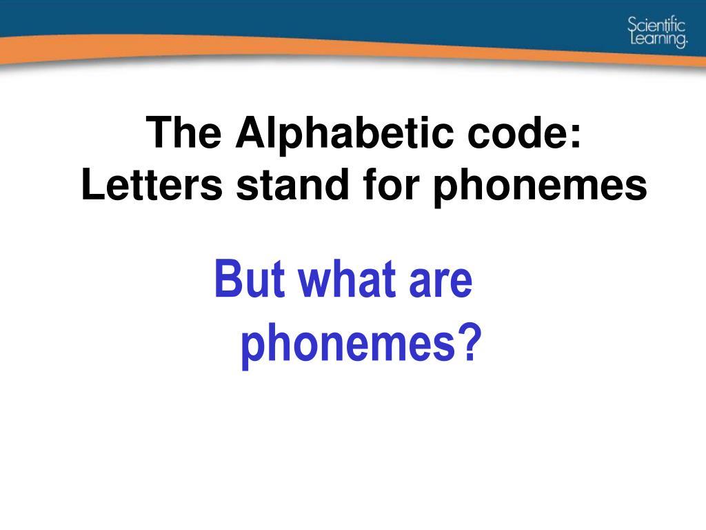 The Alphabetic code: