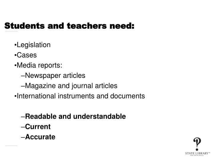 Students and teachers need: