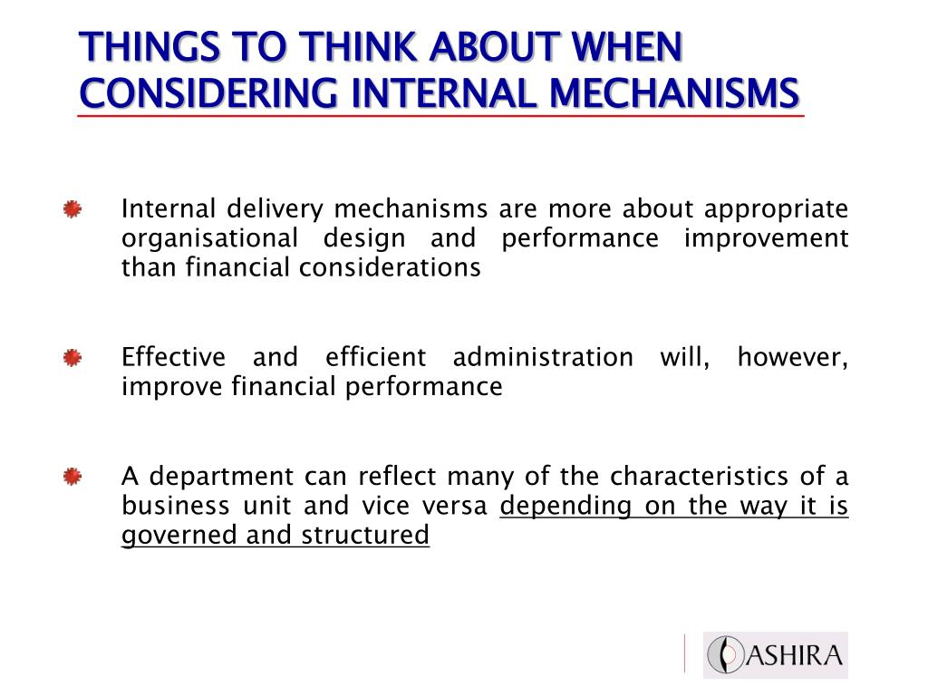 THINGS TO THINK ABOUT WHEN CONSIDERING INTERNAL MECHANISMS