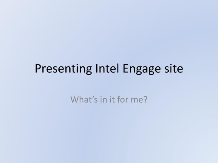 Presenting intel engage site