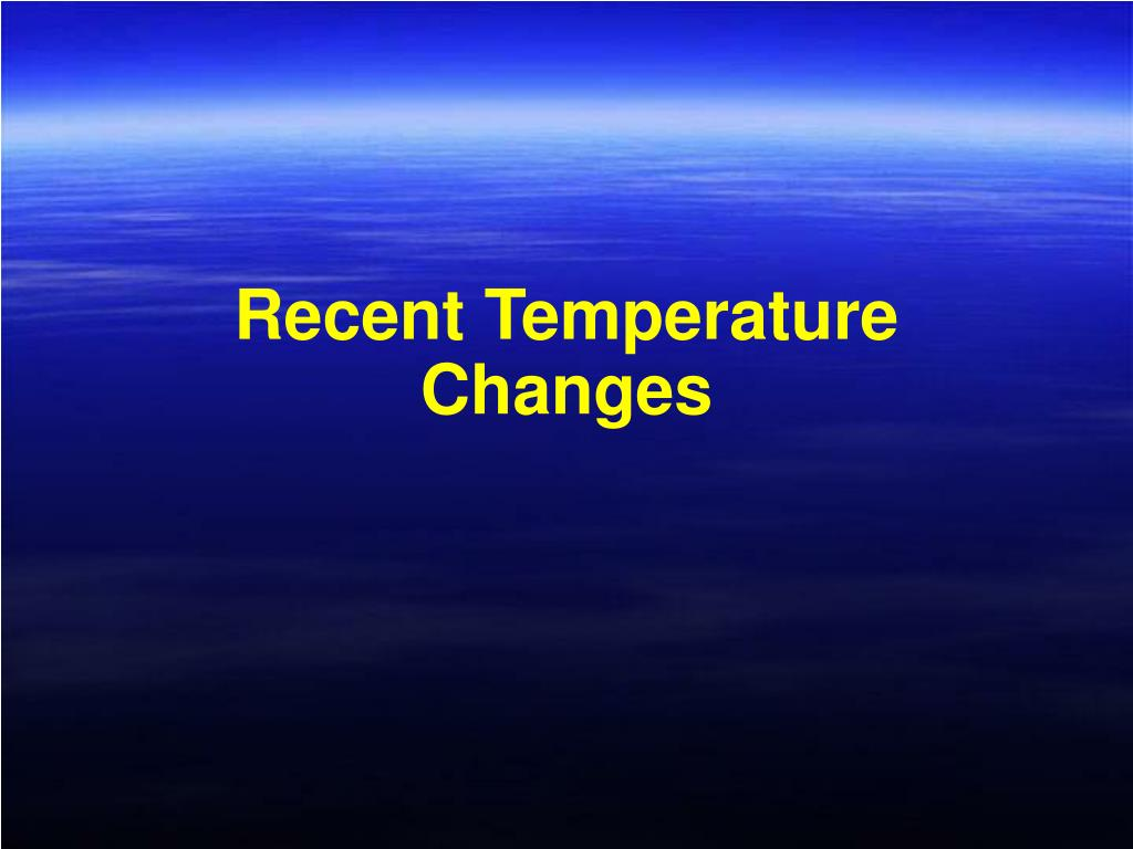 Recent Temperature Changes