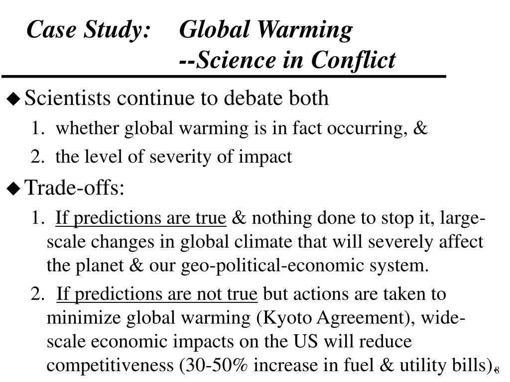 Case Study:  	Global Warming					--Science in Conflict