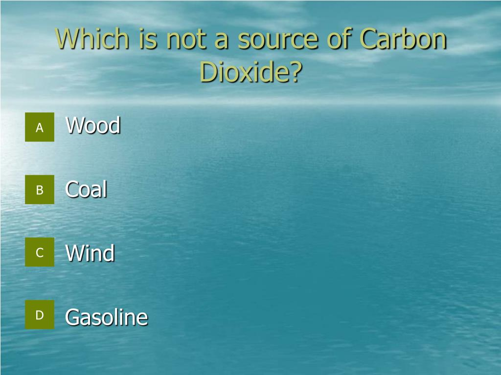 Which is not a source of Carbon Dioxide?