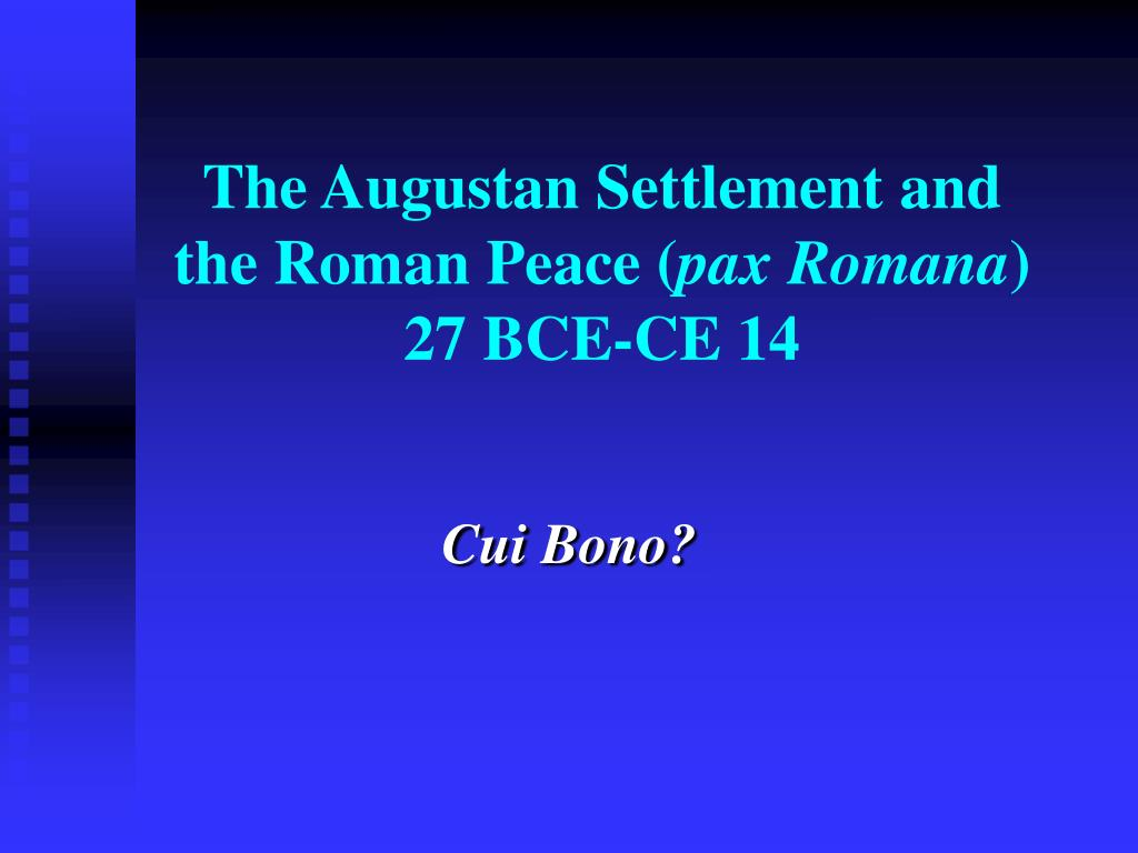 The Augustan Settlement and the Roman Peace (