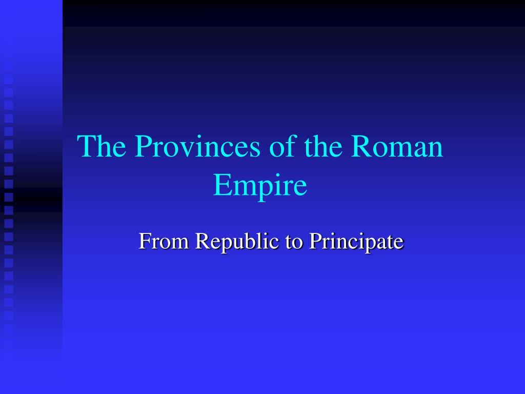 The Provinces of the Roman Empire