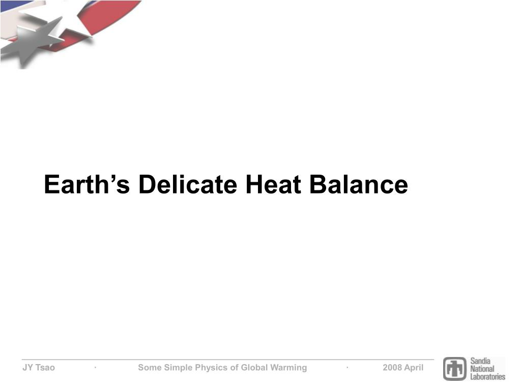 Earth's Delicate Heat Balance