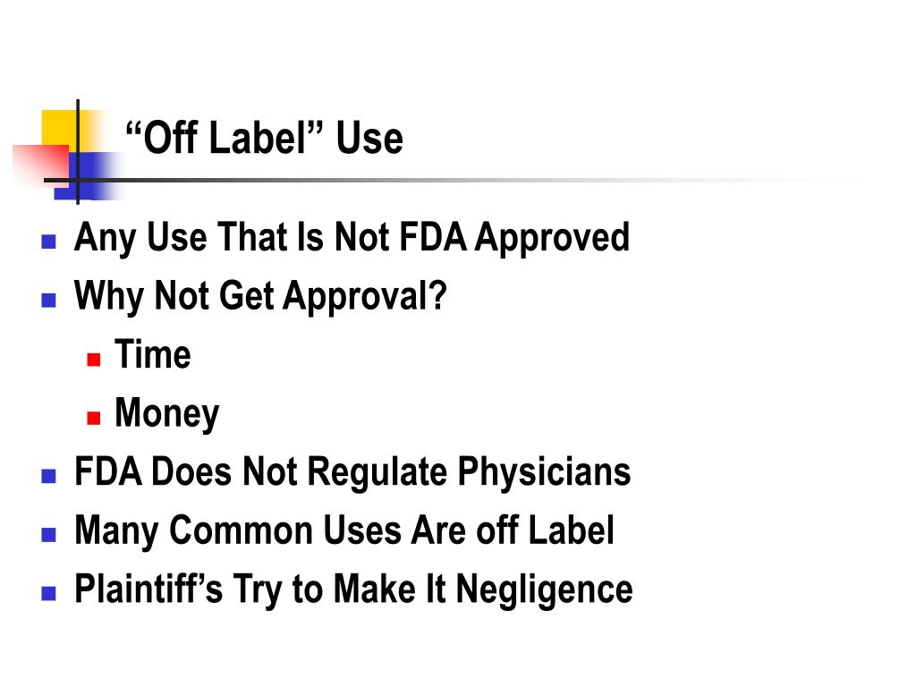 """""""Off Label"""" Use"""