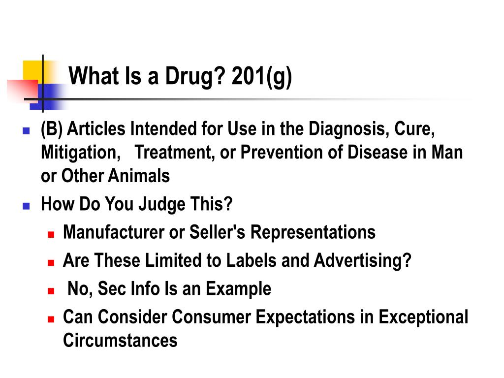 What Is a Drug? 201(g)