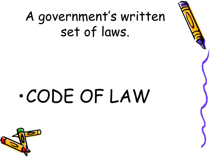 A government's written set of laws.