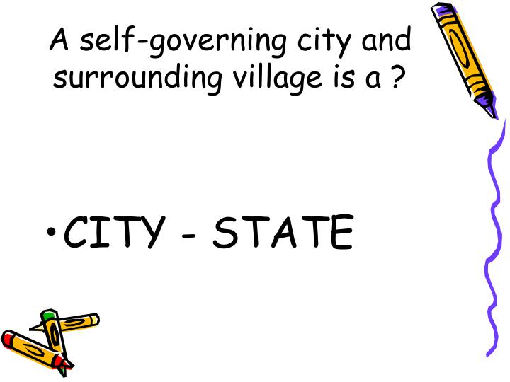 A self-governing city and surrounding village is a ?
