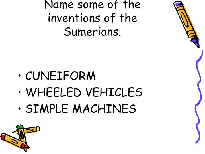 Name some of the inventions of the Sumerians.