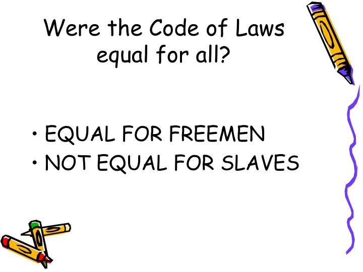 Were the Code of Laws equal for all?