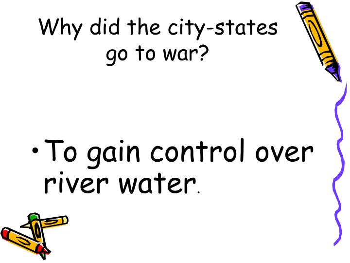 Why did the city-states go to war?