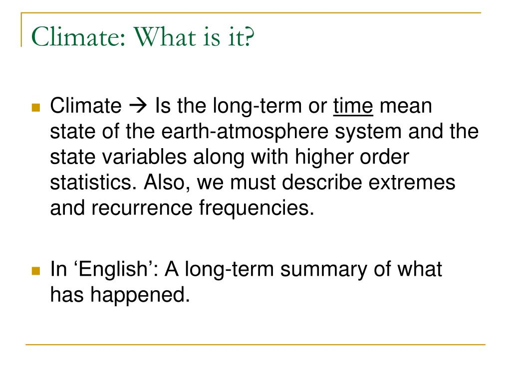 Climate: What is it?