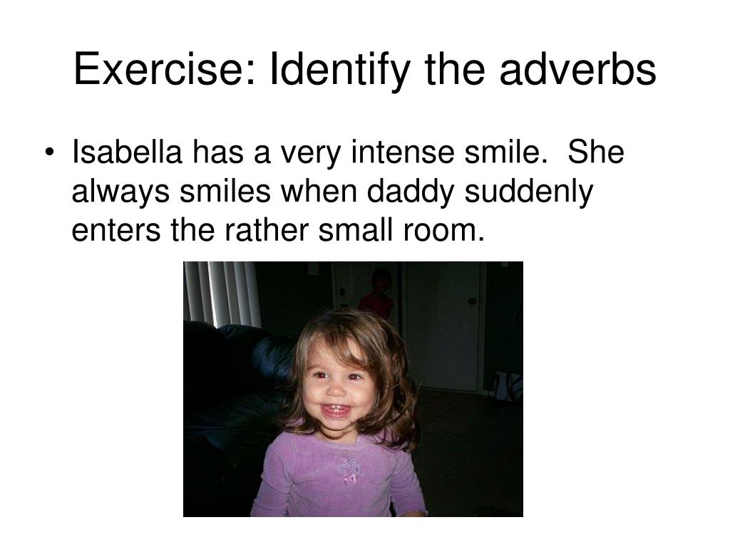 Exercise: Identify the adverbs