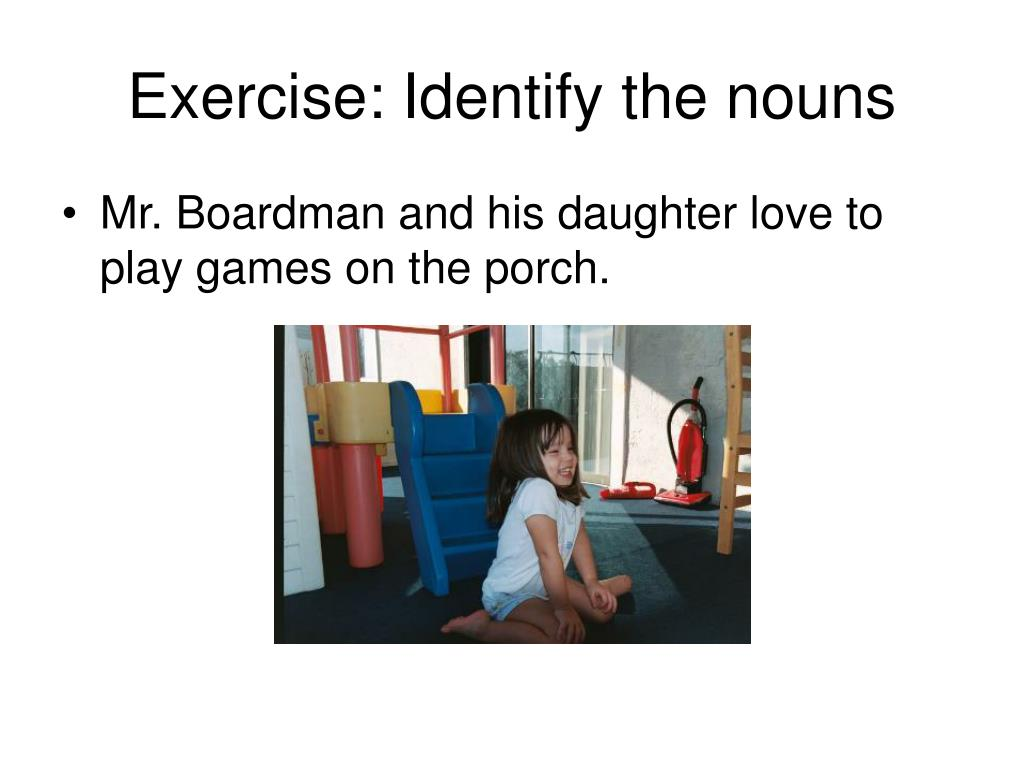 Exercise: Identify the nouns