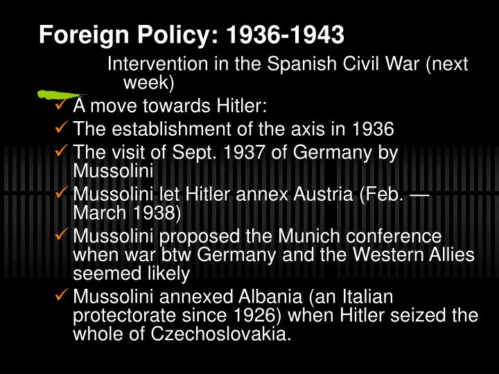 domestic and foreign policies of hitler and mussolini Read this history other essay and over 88,000 other research documents evaluate the impact on italy of mussolini's domestic and foreign policies 1922-1939 from mussolini's rise to prime minister to the outbreak of the second world war, there was a.