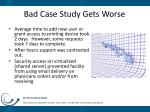 bad case study gets worse
