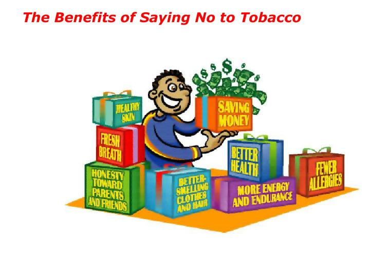 The Benefits of Saying No to Tobacco