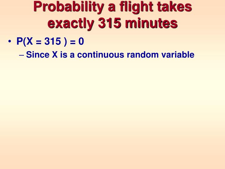 Probability a flight takes exactly 315 minutes
